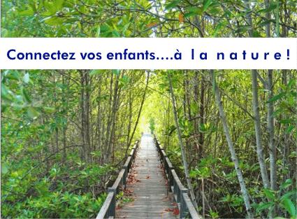 Connectez vos enfants à la nature
